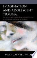 Imagination And Adolescent Trauma