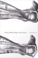 """The Body Multiple: Ontology in Medical Practice"" by Annemarie Mol, Barbara Herrnstein Smith, E. Roy Weintraub"