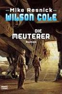 Wilson Cole: Die Meuterer