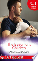 The Beaumont Children His Son Her Secret The Beaumont Heirs Book 4 Falling For Her Fake Fianc The Beaumont Heirs Book 5 His Illegitimate Heir The Beaumont Heirs Book 6 Mills Boon By Request The Beaumont Heirs Book 4