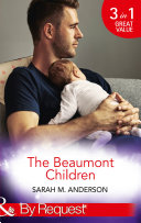 The Beaumont Children: His Son, Her Secret (The Beaumont Heirs, Book 4) / Falling for Her Fake Fiancé (The Beaumont Heirs, Book 5) / His Illegitimate Heir (The Beaumont Heirs, Book 6) (Mills & Boon By Request) (The Beaumont Heirs, Book 4)