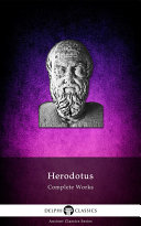 Delphi Complete Works of Herodotus (Illustrated)