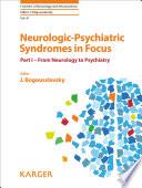 Neurologic Psychiatric Syndromes in Focus   Part I Book