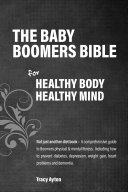 The Baby Boomer's Bible for Healthy Body Healthy Mind Pdf/ePub eBook