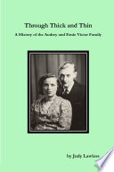 Through Thick and Thin A History of the Audrey and Ernie Victor Family Book