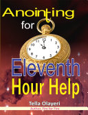Anointing for Eleventh Hour Help [Pdf/ePub] eBook
