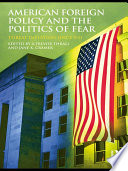 American Foreign Policy and The Politics of Fear