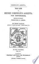 The Life of Henry Cornelius Agrippa Von Nettesheim