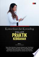 Komunikasi dan Konseling dalam Praktik Kebidanan