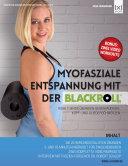 Myofasziale Entspannung mit der BLACKROLL