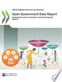 OECD Digital Government Studies Open Government Data Report Enhancing Policy Maturity for Sustainable Impact