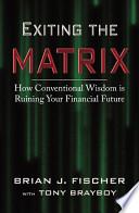 Exiting the Matrix