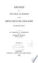 Reports Of Cases Argued And Determined In The Circuit Court Of The United States For The First Circuit Book PDF