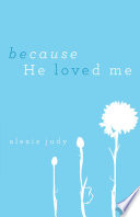 Because He Loved Me