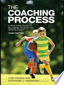"""The Coaching Process: A Practical Guide to Becoming an Effective Sports Coach"" by Lynn Kidman, Stephanie J. Hanrahan"