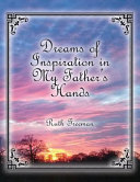 Dreams of Inspiration in My Father's Hands
