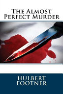 The Almost Perfect Murder