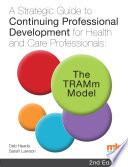 A Strategic Guide to Continuing Professional Development for Health and Care Professionals  The TRAMm Model