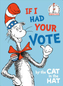 If I Had Your Vote  By the Cat in the Hat