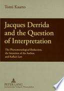 Jacques Derrida and the Question of Interpretation