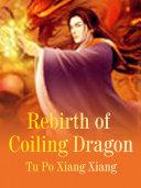 Rebirth of Coiling Dragon ebook