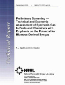Preliminary Screening  Technical and Economic Assessment of Synthesis Gas to Fuels and Chemicals with Emphasis on the Potential for Biomass Derived Syngas