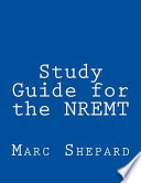 Study Guide for the Nremt