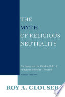 The Myth Of Religious Neutrality Revised Edition