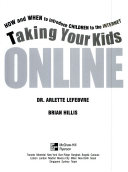 Taking Your Kids Online   how and when to Introduce Children to the Internet Book