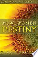WOW  Women Of Destiny Book
