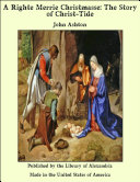 Pdf A Righte Merrie Christmasse: The Story of Christ-Tide