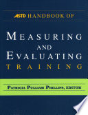 """ASTD Handbook for Measuring and Evaluating Training"" by Patricia Pulliam Phillips, American Society for Training and Development"