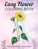 Easy Flower Coloring Book For Seniors In Large Print