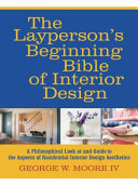 The Layperson's Beginning Bible of Interior Design
