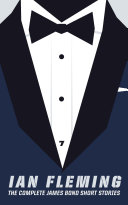 The Complete James Bond Short Stories