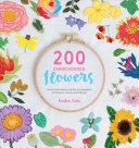 link to 200 embroidered flowers : hand embroidery stitches and projects for flowers, leaves and foliage in the TCC library catalog