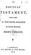 Le Nouveau Testament, c'est-à- dire la Nouvelle Alliance de notre Seigneur Jésus Christ