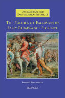 The Politics of Exclusion in Early Renaissance Florence