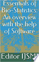 Essentials of Bio-Statistics: An overview with the help of Software