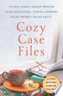 Cozy Case Files, A Cozy Mystery Sampler