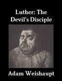 Luther: The Devil's Disciple [Pdf/ePub] eBook