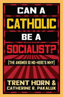 Can a Catholic Be a Socialist   The Answer Is No  Here s Why