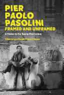 Pier Paolo Pasolini  Framed and Unframed