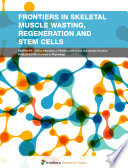 Frontiers in Skeletal Muscle Wasting  Regeneration and Stem Cells