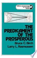 The Predicament Of The Prosperous Book PDF