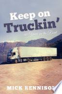 Keep on Truckin   40 Years on the Road
