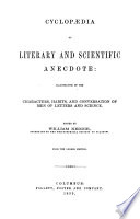 Cyclopaedia of Literary and Scientific Anecdote