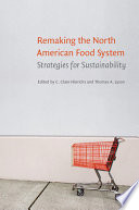 """Remaking the North American Food System: Strategies for Sustainability"" by C. Clare Hinrichs, Thomas A. Lyson"