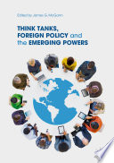 Think Tanks Foreign Policy And The Emerging Powers