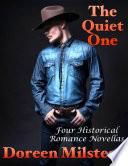 The Quiet One  Four Historical Romance Novellas